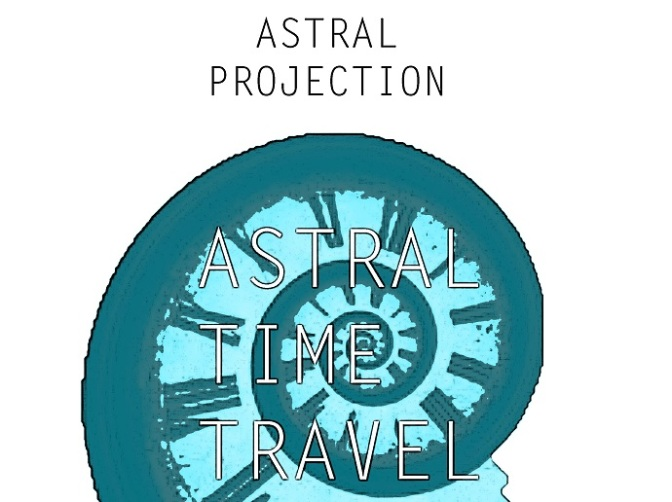 Astral Tips Part 1: (Astral Time Travel)