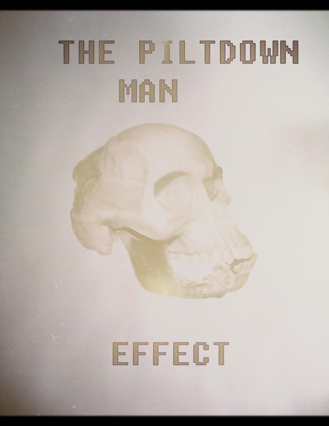 The Piltdown Man Effect (Fake News & Operation Mockingbird)