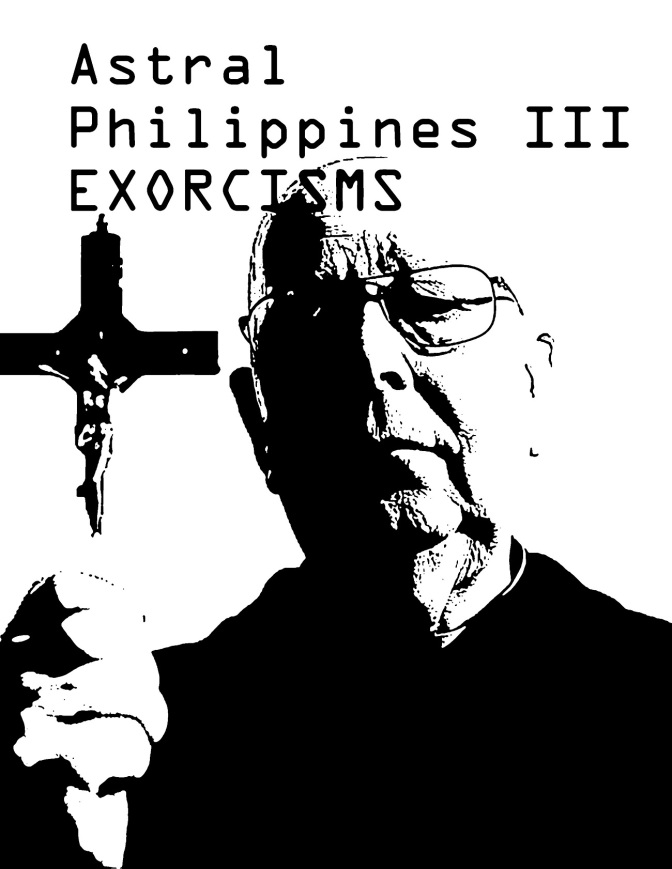 Astral Philippines III (Exorcisms)