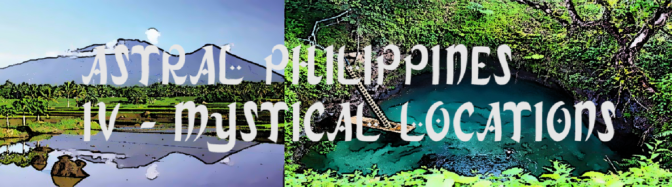Astral Philippines IV (Mystical Locations)