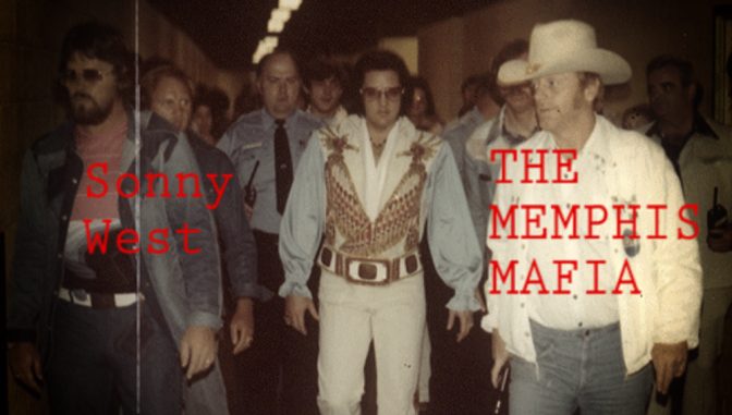 The Memphis Mafia (Sonny West: The right-hand man & bodyguard of Elvis Presley)