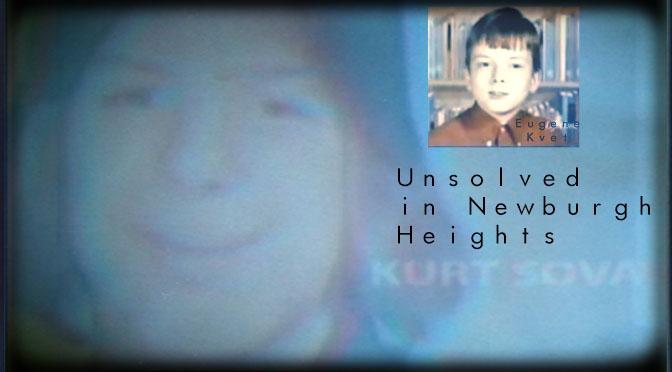 Kurt Sova/Eugene Kvet: (Unsolved in Newburgh Heights)