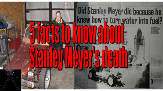 5 FACTS TO KNOW ABOUT STANLEY MEYER'S DEATH