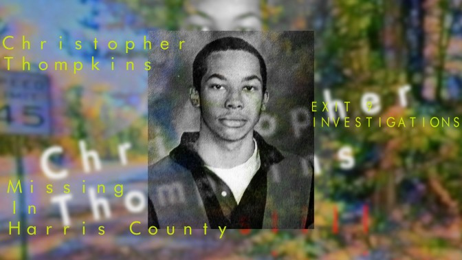 EXIT 9 INVESTIGATIONS VIDEO: Christopher Thompkins: (Missing in Harris County; The Perfect Crime?)