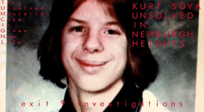 EXIT 9 INVESTIGATIONS VIDEO: Kurt Sova/Eugene Kvet: (Unsolved In Newburgh Heights)
