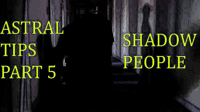 Astral Tips Part 5: (Shadow People/Locust Men)